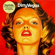 DIRTY VEGAS : DAYS GO BY  (REMIXES)