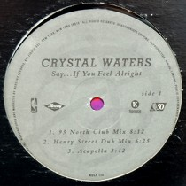 CRYSTAL WATERS : SAY...IF YOU FEEL ALRIGHT