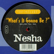 NESHA : WHAT'S IT GONNA BE?