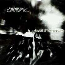 CHERYL : SHAKE IT UP TONIGHT