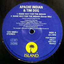 APACHE INDIAN  AND TIM DOG : MAKE WAY FOR THE INDIAN