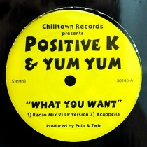 POSITIVE K  & YUM YUM : WHAT YOU WANT
