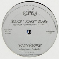 SNOOP DOGGY DOGG  ft. MACK 10, BAD ASS, KURUPT AND DAZZ : PARTY PEOPLE  / NO ONE KNOWS...