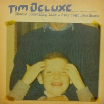 TIM DELUXE  ft. BEN ONONO : CHOOSE SOMETHING LIKE A STAR