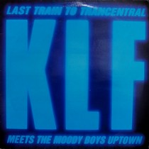 KLF : LAST TRAIN TO TRANCENTRAL  (MEETS THE MOODY BOYS UPTOWN)