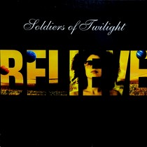SOLDIERS OF TWILIGHT : BELIEVE