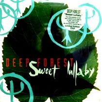 DEEP FOREST : SWEET LULLABY