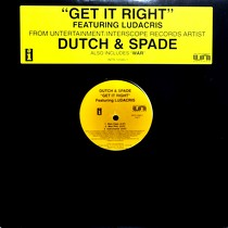 DUTCH & SPADE  ft. LUDACRIS : GET IT RIGHT