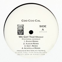 COO COO CAL  ft. JUVENILE : WE GOT THAT  (REMIX) / LAP DANCE