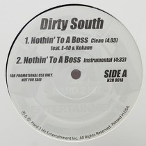 DIRTY SOUTH  ft. E-40 & KOKANE : NOTHIN' TO A BOSS