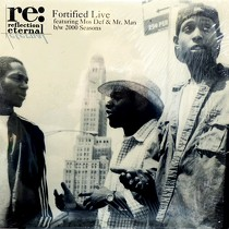 REFLECTION ETERBAL  ft. MOS DEF & MR. MAN : FORTIFIED LIVE  / 2000 SEASONS
