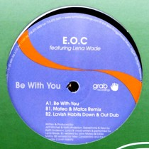E.O.C  ft. LENA WADE : BE WITH YOU