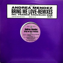 ANDREA MENDEZ : BRING ME LOVE  (REMIXES)