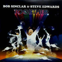 BOB SINCLAR  & STEVE EDWARDS : TOGETHER