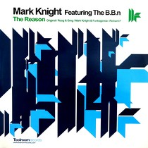 MARK KNIGHT  ft. THE B.B.N : THE REASON