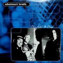 ABSTRACT TRUTH : (WE HAD) A THING