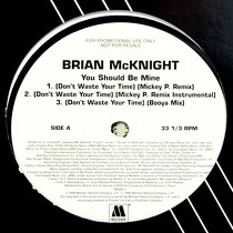 BRIAN MCKNIGHT : YOU SHOULD BE MINE (DON'T WASTE YOUR TIME)