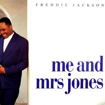FREDDIE JACKSON : ME AND MRS JONES  / I COULD USE A LITTLE LOVE (RIGHT NOW)