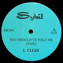SYBIL : YOU SHOULD'VE TOLD ME  (RMX)