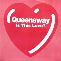 QUEENSWAY : IS THIS LOVE?