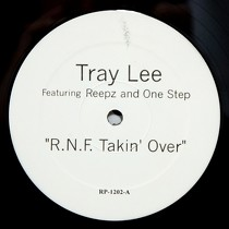 TRAY LEE  ft. REEPZ AND ONE STEP : R.N.F. TAKIN' OVER