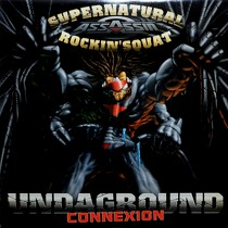 SUPERNATURAL  / ROCKIN' SQUAT : UNDERGROUND CONNEXION