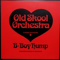 OLD SKOOL ORCHESTRA : B-BOY HUMP