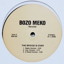 BOZO MEKO RECORDS : THE BRIDGE IS OVER  / SPREAD LOVE (RE...