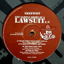 SKEEWIFF : ONE SAMPLE SHORT OF A LAWSUIT E.P.