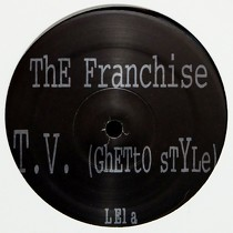 FRANCHISE : T.V. (GHETTO STYLE)