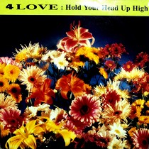 4 LOVE : HOLD YOUR HEAD UP HIGH