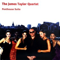 JAMES TAYLOR QUARTET : PENTHOUSE SUITE