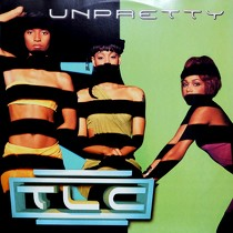 TLC : UNPRETTY