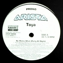 TOYA : NO MATTA WHAT (PARTY ALL NIGHT)