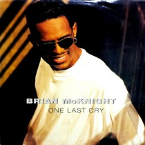BRIAN MCKNIGHT : ONE LAST CRY  / GOODBYE MY LOVE