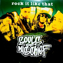 SOULS OF MISCHIEF : ROCK IT LIKE THAT  / SHO FOR REAL