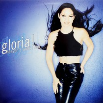GLORIA ESTEFAN : HEAVEN'S WHAT I FEEL