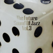V.A. : THE FUTURE SOUND OF JAZZ  VOL. 3