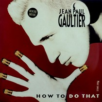 JEAN PAUL GAULTIER : HOW TO DO THAT