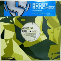 ROGER SANCHEZ : I NEVER KNEW