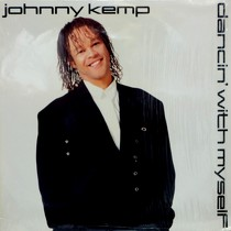 JOHNNY KEMP : DANCIN' WITH MYSELF