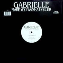 GABRIELLE : MAKE YOU WANNA HOLLER