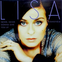 LISA STANSFIELD : NEVER, NEVER GONNA GIVE YOU UP