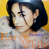 KARYN WHITE : HUNGAH