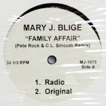 MARY J. BLIGE : FAMILY AFFAIR  (PETE ROCK & C.L. SMOOTH REMIX)