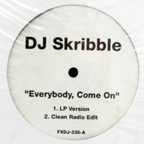 DJ SKRIBBLE  / BIG PUN and CUBAN LINK : EVERYBODY, COME ON  / MUST BE THE MUSIC