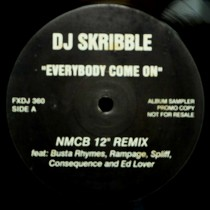 "DJ SKRIBBLE : EVERYBODY COME ON  (NMCB 12"" REMIX)"