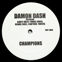 DAMON DASH  ft. KANYE WEST, YOUNG CHRIS, BEANIE SIGEL, CAM'RON, TWISTA : CHAMPIONS
