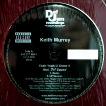 KEITH MURRAY  ft. DEF SQUAD : YEAH YEAH U KNOW IT