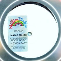MAGIC TOUCH : (YOU MAKE ME FEEL) GOOD INSIDE